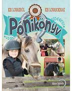 Pónikönyv - Kis lovakról kis lovasoknak - Mitrov Gabriella
