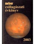 Meteor csillagászati évkönyv 2003 - Mizser Attila, Szabados László, Taracsák Gábor
