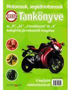Motorok, segédmotorosok KRESZ Tankönyve - Virágh Sándor, Keller Ervin, Takács Ferenc