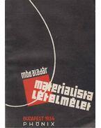 Materialista lételmélet - Mód Aladár