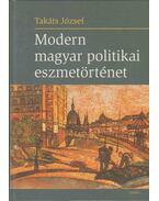 Modern magyar politikai eszmetörténet - Takáts József