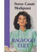 Ragyogó élet - Modignani,Sveva Casati