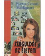 Száguldás az életem - Modignani,Sveva Casati