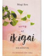 Az ikigai kis könyve - Mogi Ken