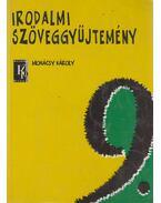 Irodalmi szöveggyűjtemény 9. - Mohácsy Károly