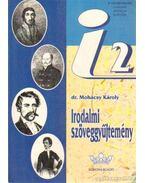 Irodalmi szöveggyűjtemény a középiskolák II. osztálya számára - Mohácsy Károly