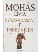 Rókavadászat - Imre és Irén - Mohás Lívia