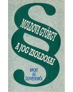 A jog zsoldosai - Moldova György