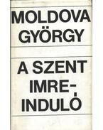 A Szent Imre-induló - Moldova György