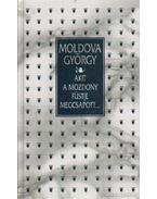 Akit a mozdony füstje megcsapott - Moldova György