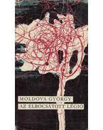 Az elbocsátott légió - Moldova György