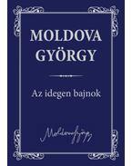 Az idegen bajnok - Moldova György