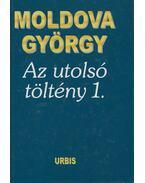 Az utolsó töltény 1. (dedikált) - Moldova György