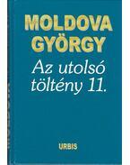 Az utolsó töltény 11. - Moldova György
