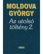 Az utolsó töltény 2. (aláírt) - Moldova György