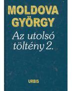 Az utolsó töltény 2. (dedikált) - Moldova György
