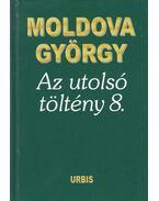 Az utolsó töltény 8. (dedikált) - Moldova György