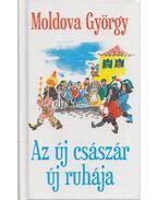 Az új császár új ruhája - Moldova György