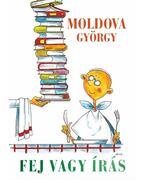 Fej vagy írás - Moldova György