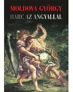 Harc az angyallal - Moldova György