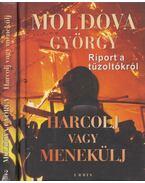 Harcolj vagy menekülj I-II. (aláírt) - Moldova György