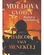 Harcolj vagy menekülj! - Moldova György