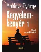 Kegyelemkenyér 1. - Moldova György