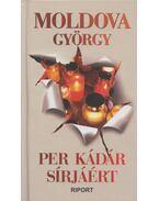 Per Kádár sírjáért (dedikált) - Moldova György