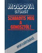 Szabadíts meg a gonosztól! - Moldova György