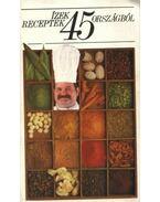 Ízek, receptek 45 országból - Moldován Tamás