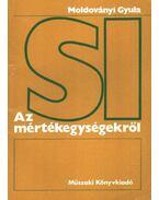 Az SI mértékegységekről - Moldoványi Gyula