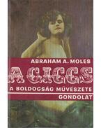 A giccs, a boldogság művészete - Moles, Abraham A.