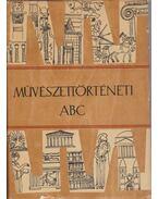 Művészettörténeti ABC - Molnár Albert (szerk.), Németh Lajos, Voit Pál