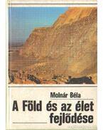 A Föld és az élet fejlődése - Molnár Béla