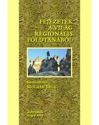 Fejezetek a világ regionális földtanából - Molnár Béla