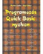 Programozás Quick Basic nyelven - Molnár Csaba, Sági Gábor