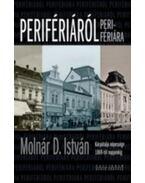 Perifériáról perifériára - Kárpátalja népessége 1869-től napjainkig - Molnár D. István