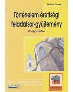 Történelem érettségi feladatsor-gyűjtemény - Középszinten - Molnár Dániel