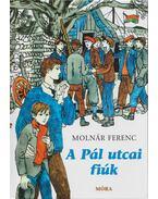A Pál utcai fiúk - Molnár Ferenc