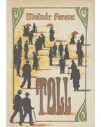 Toll - Molnár Ferenc