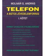 Telefon a biztos jövedelemforrás I. - Molnár G. András