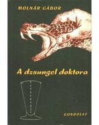 A dzsungel doktora - Molnár Gábor