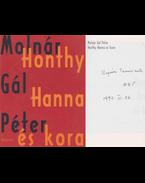 Honthy Hanna és kora (dedikált) - Molnár Gál Péter