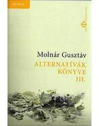 Alternatívák könyve III. - Molnár Gusztáv