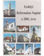 Erdélyi református naptár a 2001. évre - Molnár János