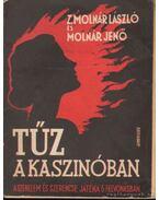 Tűz a kaszinóban - Molnár Jenő, Z. Molnár László