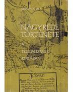 Nagyréde története a feudalizmus korában (dedikált) - Molnár József