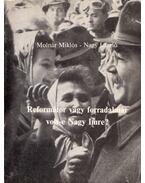 Reformátor vagy forradalmár volt-e Nagy Imre? - Molnár Miklós, Nagy László