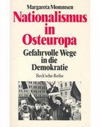 Nationalismus in Osteuropa – gefahrvolle Wege in die Demokratie - MOMMSEN, MARGARETA