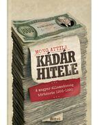 Kádár hitele - Mong Attila